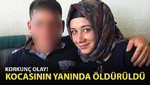 Korkunç Olay! Kocasının Yanında Öldürüldü!