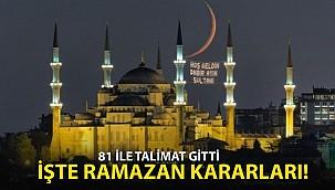 Ramazanda Alınan Kararlar! 81 İle Yazı Gönderildi!