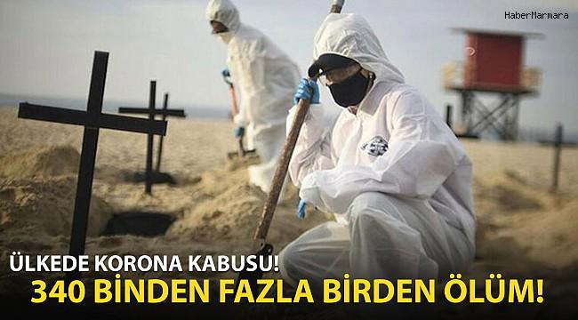 Ülkede Korona Kabusu: 340 Binden Fazla Ölüm!