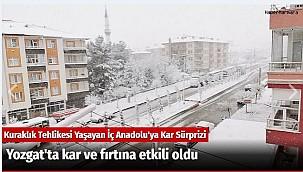 Yozgat'ta kar ve fırtına etkili oluyor