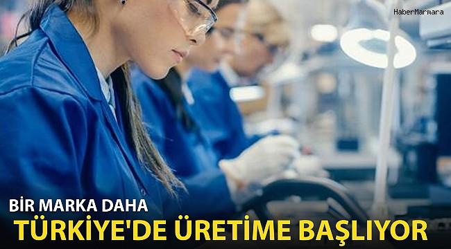 Bir Marka Daha Türkiye'de Üretime Başlıyor