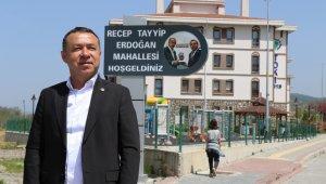 Cumhurbaşkanı Erdoğan'ın ismi mahalleye verildi