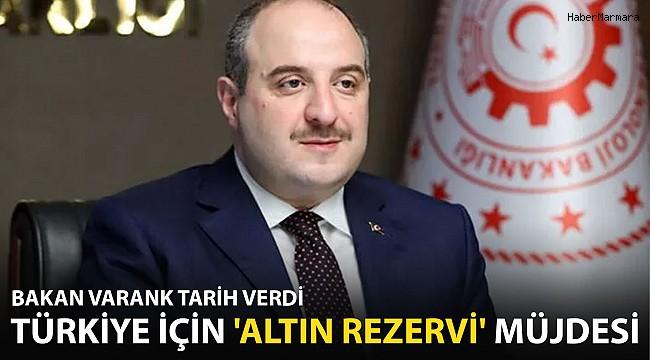 Bakan Varank Duyurdu! Türkiye İçin 'Altın Rezervi' Müjdesi