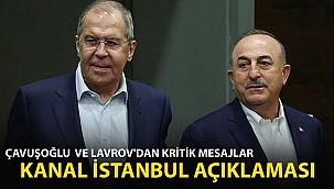 Çavuşoğlu ve Lavrov'dan Son Dakika Kanal İstanbul Açıklaması!