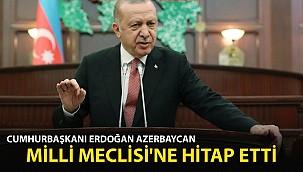 Cumhurbaşkanı Erdoğan, Azerbaycan Milli Meclisi'ne Hitap Etti