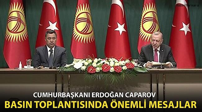 Cumhurbaşkanı Erdoğan-Cumhurbaşkanı Caparov Basın Toplantısında Önemli Mesajlar