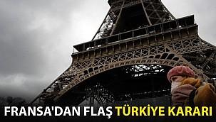 Fransa'dan Flaş Türkiye Kararı!