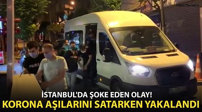 İstanbul'da Şoke Eden Olay! Covid-19 Aşılarını Satarken Yakalandı