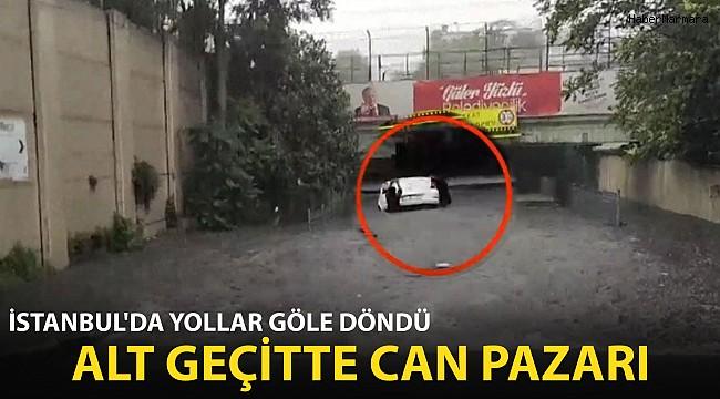 İstanbul'da Yollar Göle Döndü! Alt Geçitte Can Pazarı...