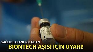 Sağlık Bakanı Koca'dan BioNTech Aşısı İçin Uyarısı: