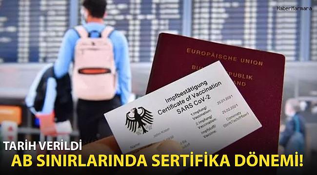 Tarih Verildi: AB Sınırlarında Sertifika Dönemi!
