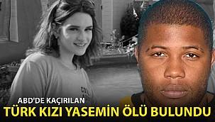 ABD'de Kaçırılan Türk Kızı Yasemin Uyar Ölü Bulundu!