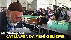 Ankara'daki Aile Katliamında Yeni Gelişme!