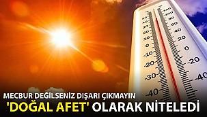 Aşırı Sıcaklar Geliyor: Mecbur Değilseniz Dışarı Çıkmayın