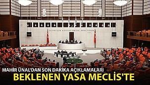 Beklenen Yasa Meclis'te! Mahir Ünal'dan Son Dakika Açıklamaları