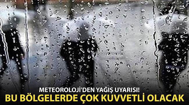 Meteoroloji Yağış Uyarısı Yaptı: Bu Bölgelerde Çok Kuvvetli Olacak!