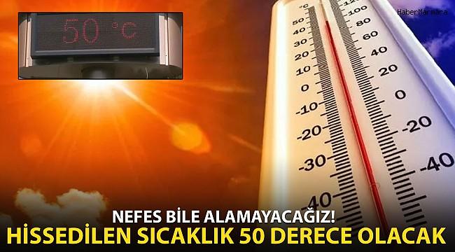 Nefes Bile Alamayacağız! İstanbul'da Hissedilen Sıcaklık 50 Derece Olacak