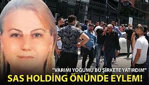 SAS Holding Önünde Eylem! Mağdurlar İsyan Etti