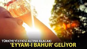 """Türkiye'yi Etkisi Altına Alacak! """"Eyyam-ı Bahur"""" Geliyor"""