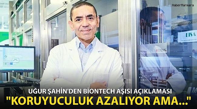 Uğur Şahin'den BioNTech Aşısı Açıklaması! Koruyuculuk Azalıyor Ama...