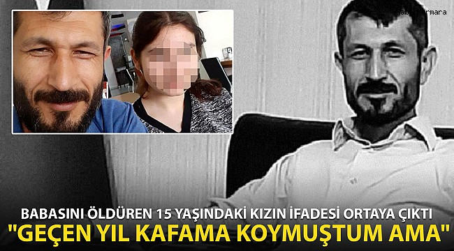 Babasını Öldüren 15 Yaşındaki Kızın İfadesi Ortaya Çıktı!