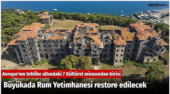 Büyükada Rum Yetimhanesi restore edilecek