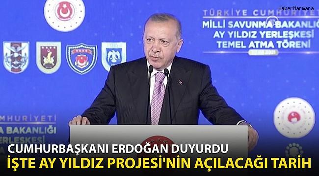 Cumhurbaşkanı Erdoğan Duyurdu! İşte Ay Yıldız Projesi'nin Açılacağı Tarih