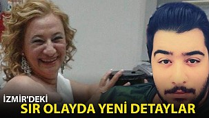 İzmir'deki Sır Ölümde Yeni Detaylar!