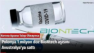 Polonya 1 milyon doz BioNtech aşısını Avustralya'ya sattı