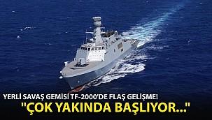 Yerli Savaş Gemisi TF-2000'de Son Dakika Gelişmesi