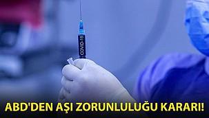 ABD'den Aşı Zorunluluğu Kararı