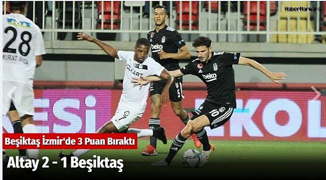 Altay 2 - 1 Beşiktaş