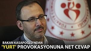 Bakan Kasapoğlu'ndan 'Yurt' Provokasyonuna Net Cevap!