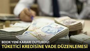 BDDK'dan Tüketici Kredileriyle İlgili Vade Kararı!