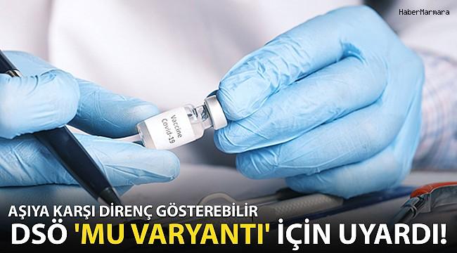 DSÖ 'Mu Varyantı' İçin Uyardı! ''Aşılara Dirençli Olabilir''