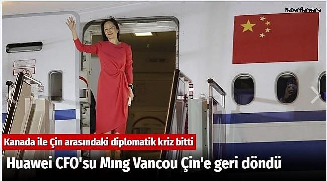 Huawei CFO'su Mıng Vancou Çin'e geri döndü