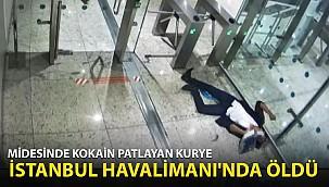 Midesindeki Kokain Patlayan Kurye, İstanbul Havalimanı'nda Öldü