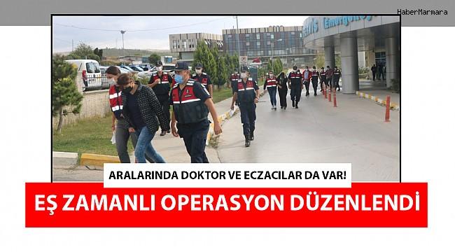 Aralarında doktorlar ve eczacılar da var! Eş zamanlı operasyon düzenledi.