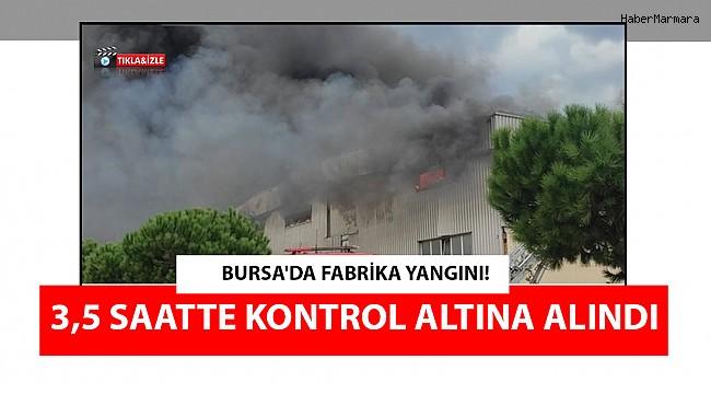 Bursa'da Fabrika Yangını! 3,5 Saatte Kontrol Altına Alındı
