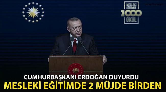 Cumhurbaşkanı Erdoğan Duyurdu Mesleki Eğitimde 2 Müjde!
