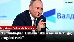 """""""Cumhurbaşkanı Erdoğan haklı, o zaman farklı güç dengeleri vardı"""""""