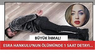 Esra Hankulu cinayetinin Adli Tıp raporunda şok eden 1 saat detayı!