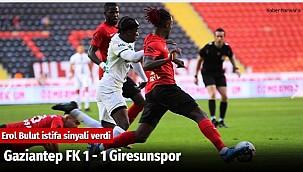 Gaziantep FK 1 - 1 Giresunspor