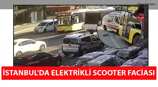İstanbul'da Elektrikli Scooter Faciası!
