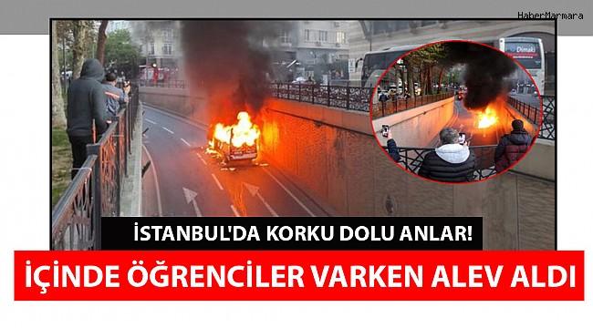 İstanbul'da korku dolu anlar! Servis aracı alev topuna döndü