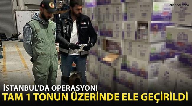 İstanbul'da Operasyon! 1 tonun üzerinde ürün ele geçirildi