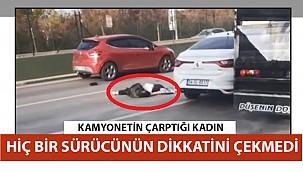 Kamyonetin çarptığı kadın, hiç bir sürücünün dikkatini çekmedi!