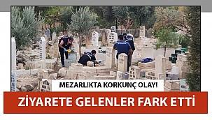 Mezarlıkta Korkunç Olay! Ziyarete Gelenler Fark Etti