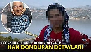 Öldürdüğü Kocasını Tandıra Attı! İfadesi Şoke Etti