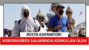 Rusya Kapanıyor! Koronavirüs Salgınında Korkulan Oldu